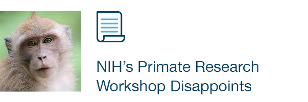 NIH's Primate Research Workshop Disappoints