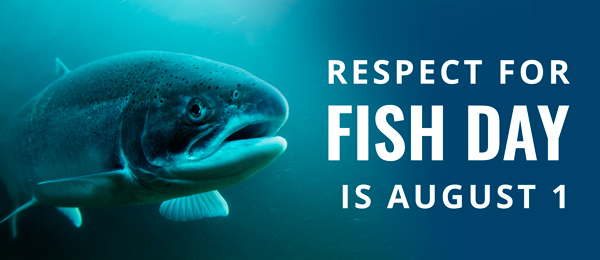 Respect for Fish Day is August 1